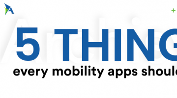 5 Important Things Every Enterprise Mobility Apps Must Have
